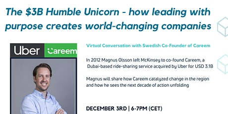 The $3B Humble Unicorn: Careem, Leading with Purpose and Changing the World tickets