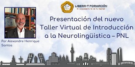 3ª Presentación gratuita. Taller de  Introducción a la Neurolingüística–PNL entradas