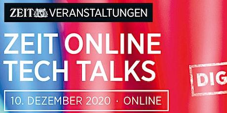 Online-Veranstaltung: ZEIT ONLINE TECH TALKS - am 10.12.2020 Tickets