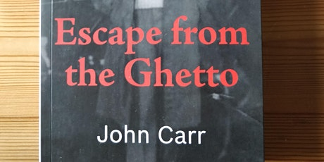 Escape from the Ghetto - with author John Carr & David Aaronovitch tickets