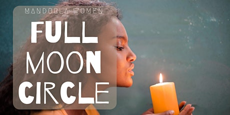 Women's Full Moon Circle  ~ Theme of Expansion tickets