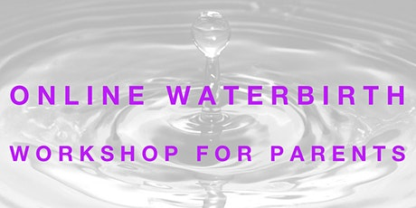 ONLINE Waterbirth Workshop For Parents tickets