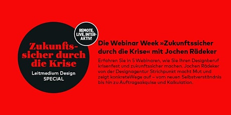 »Leitmedium Design – Zukunftssicher durch die Krise« mit Jochen Rädeker Tickets