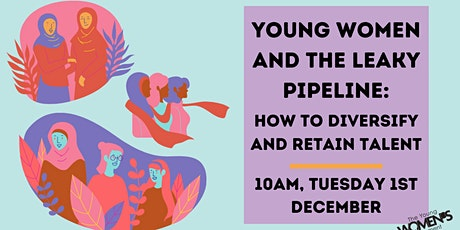 Young Women and The Leaky Pipeline: How to Diversify and Retain Talent tickets