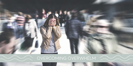 Overcoming Stress and Overwhelm tickets