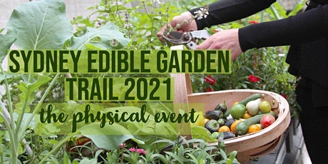 Sydney Edible Garden Trail 2021 (Physical Event) tickets