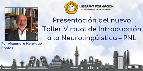 Última Present. gratuita. Taller de  Introducción a la Neurolingüística–PNL entradas
