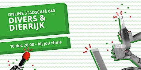 Stadscafé 040 online #5 Divers en Dierrijk tickets