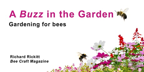 Gardening for Bees with Richard Rickitt via Zoom tickets