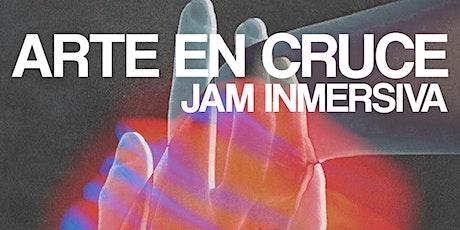 Arte en cruce - Jam Inmersiva entradas