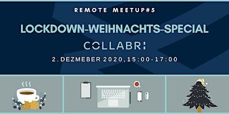 Collabri Remote Meetup #5: Lockdown Weihnachts-Special tickets