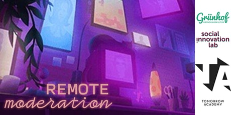 """Workshop """"Remote Moderation"""" - mit der Tomorrow Academy Tickets"""