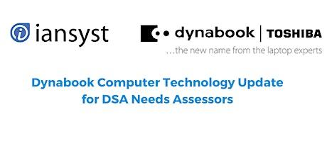 Dynabook Computer Technology Update for DSA Needs Assessors tickets
