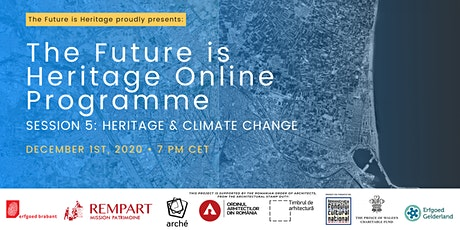 Future is Heritage Online Programme | Session 5: Heritage & Climate change tickets