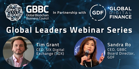GBBC & GDF Global Leaders Series with Tim Grant, CEO, SIX Digital Exchange tickets