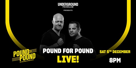 UNDERGROUND FAN CLUB presents Pound for Pound - Jake Wood & Spencer Oliver tickets