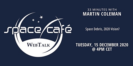 "Space Café WebTalk -  ""33 minutes with Martin Coleman"" tickets"