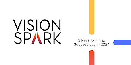 3 Keys to Hiring Successfully in 2021 tickets