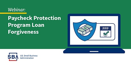 Paycheck Protection Program (PPP): Loan Forgiveness tickets