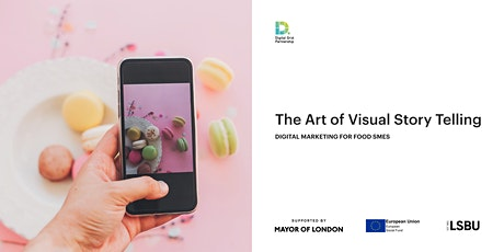 Digital Marketing for Food SMEs – The Art of Visual Story Telling tickets
