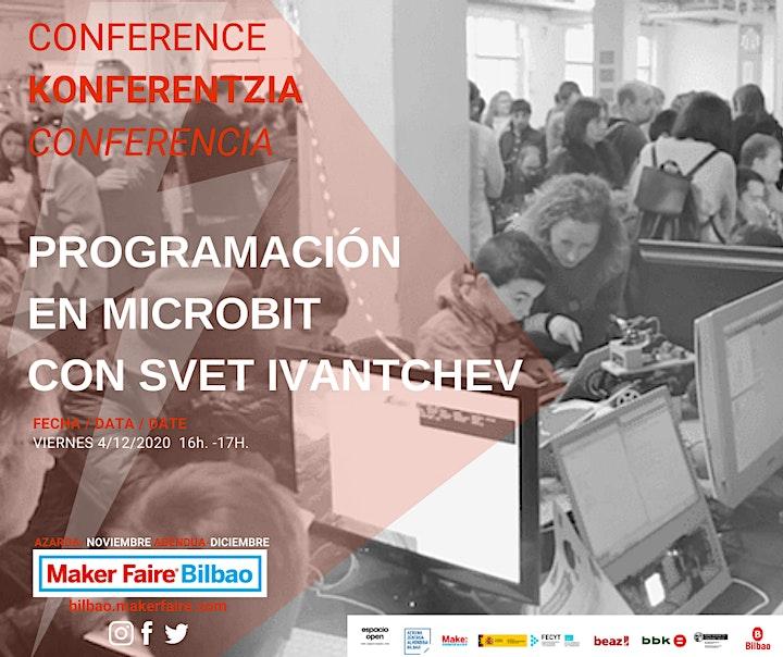 Imagen de Maker Faire Bilbao. Conferencia PROGRAMACIÓN con MICROBIT, SVET IVANTCHEV