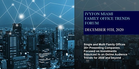 Ivy Family Office Network (IVYFON) - Miami Family Office Trends tickets