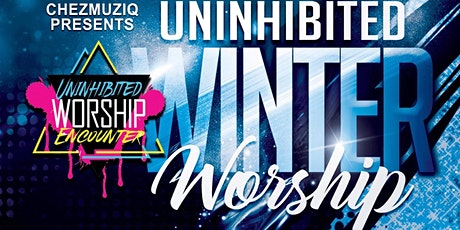 Uninhibited Winter Worship tickets