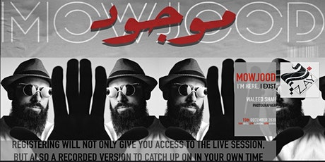 3.4 DIALOGUES ON THE ART OF ARAB FASHION: MOWJOOD - I'M HERE, I EXIST tickets
