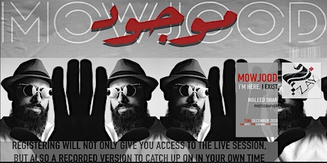 3.4 DIALOGUES ON THE ART OF ARAB FASHION: MOWJOOD - I AM HERE, I EXIST tickets
