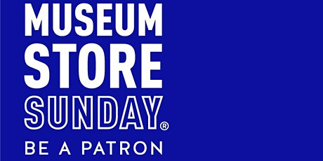 Celebrate Museum Store Sunday, All Week Long! tickets