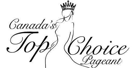Canada's Top Choice Pageant 2020 (Live or Virtual) tickets