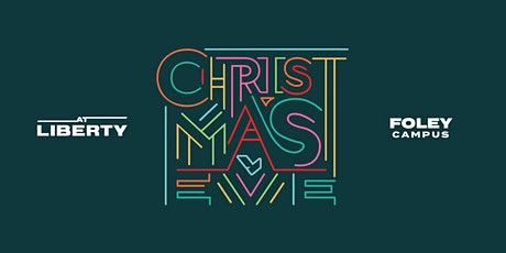 Christmas Eve Services @ Liberty Church Foley Campus tickets