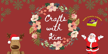 Christmas Crafts with Kim via Zoom - Ages 7+ tickets