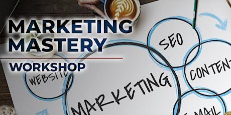 Marketing Mastery Workshop (Zoom) tickets