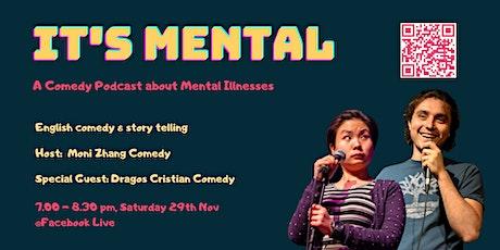 Online: It's Mental - Comedy vs. Mental Illnesses tickets