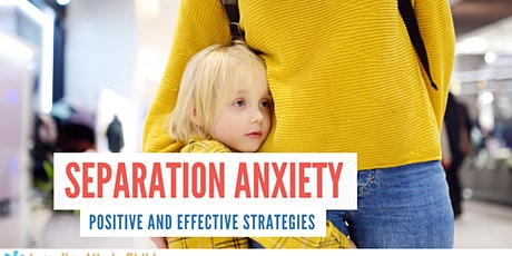 Positive Parenting Workshop (Separation Anxiety) tickets