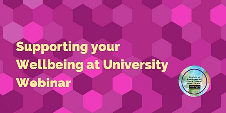 Supporting Your Wellbeing at University Webinar tickets