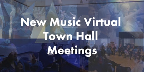 New Music Virtual Town Hall Meeting: Anti-Racist Practices & Processes tickets