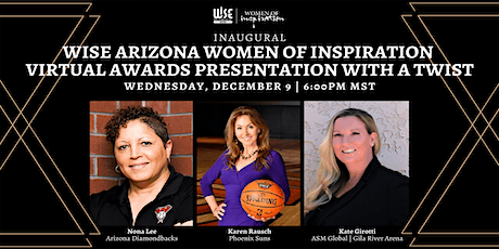 WISE AZ Inaugural Women of Inspiration VIRTUAL Awards Gala with a Twist! tickets