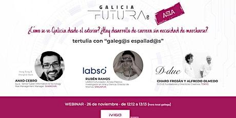 Galicia FUTURAe  - Tertulia con galeg@s espallad@s  x ASIA (ed_2020_11) boletos