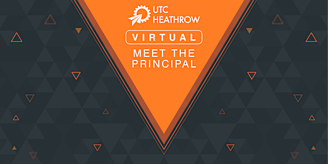 UTC Heathrow Virtual Meet the Principal events tickets