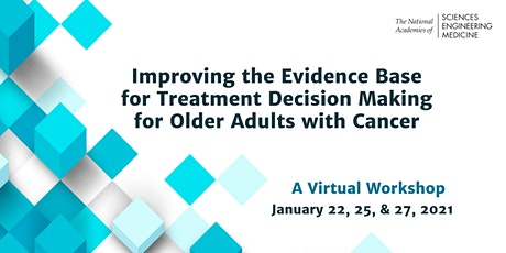 Improving the Evidence Base for Treating Older Adults with Cancer tickets