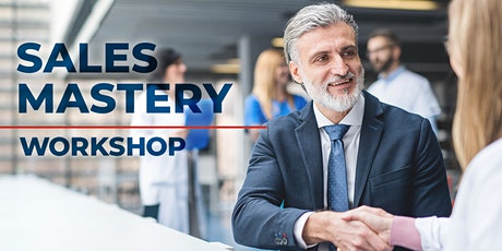 Sales Mastery Workshop - Boost your sales conversion rate for great results tickets