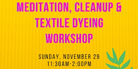 Meditation, Cleanup and Indigo Dyeing Workshop at Maria Hernandez Park tickets