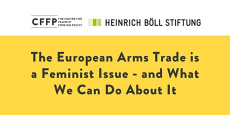 The European Arms Trade is a Feminist Issue – and What We Can Do About It tickets