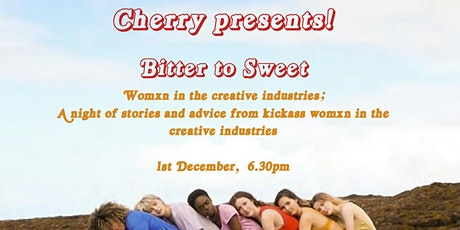Cherry Presents Bitter to Sweet: Creative Womxn in the Industry tickets