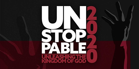 Unstoppable 2020: Unleashing the Kingdom of God tickets