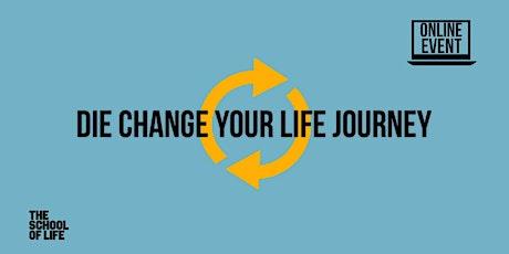 Die Change your Life Journey - Dein Weg zu einem erfüllten Leben