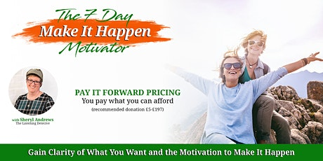 7 Day Make It Happen Motivator tickets