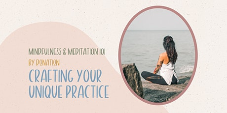 MINDFULNESS & MEDITATION 101 - crafting your unique practice tickets